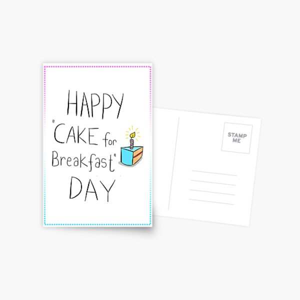 CAKE FOR BREAKFAST DAY Postcard