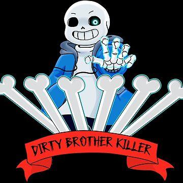 "Undertale - Sans ""Dirty Brother Killer"" by birbdoll"