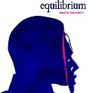 Equilibrium by kidwithoutcause