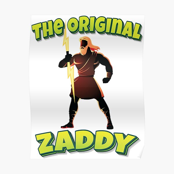 The Original Zaddy Zeus Greek God Sex Appeal Experience Swag Poster