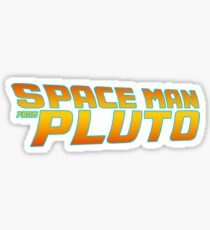 Space Man From Pluto Sticker