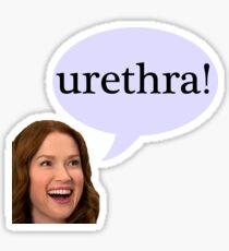 Unbreakable Kimmy Schmidt: urethra  Sticker