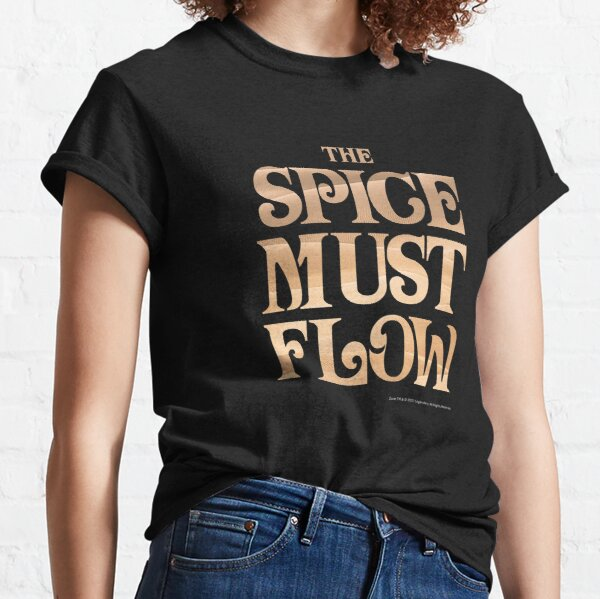 The Spice Must Flow, Dune Classic T-Shirt
