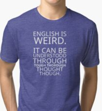 Funny Quote Comical Pun English Design Graphic Tri-blend T-Shirt