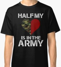 Half my is in the army Classic T-Shirt