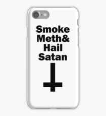 Smoke Meth And Hail Satan black iPhone Case/Skin