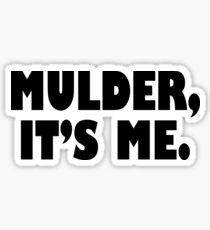 Mulder, It's me black Sticker