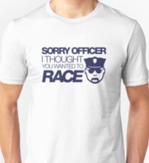 Sorry officer i thought you wanted to race (1) T-Shirt