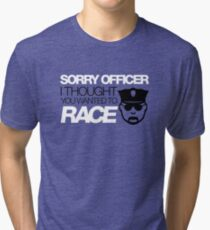 Sorry officer i thought you wanted to race (5) Tri-blend T-Shirt