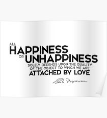 happiness or unhappiness - spinoza Poster