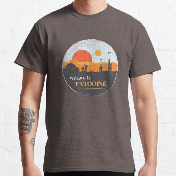 Welcome to Tatooine Classic T-Shirt