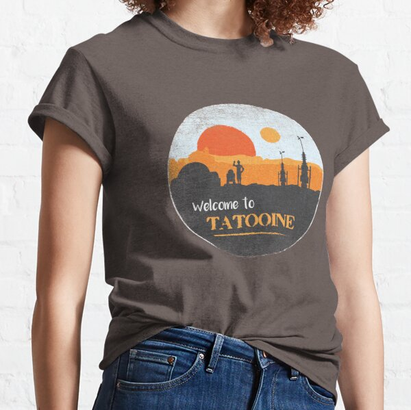 Welcome to Tatooine Classic T-Shirt