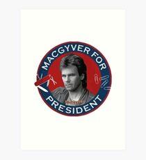 Macgyver For President Art Print