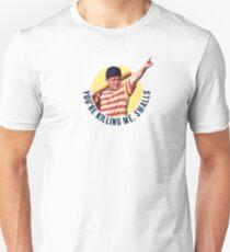 The Sandlot- You're Killing Me, Smalls Unisex T-Shirt
