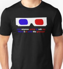 What is it with the glasses? T-Shirt