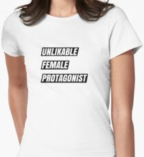 Unlikable Female Protagonist Women's Fitted T-Shirt