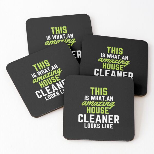 This Is What An Amazing House Cleaner Looks Like Coasters (Set of 4)