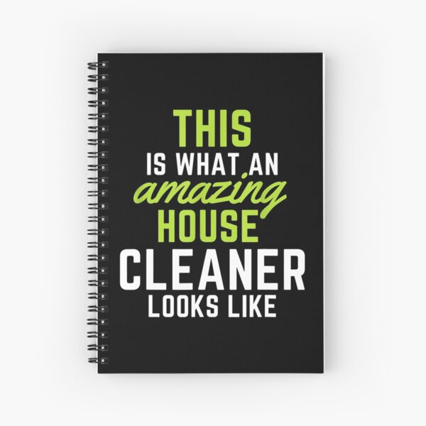 This Is What An Amazing House Cleaner Looks Like Spiral Notebook