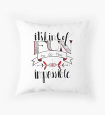 Fun to do the Impossible Throw Pillow