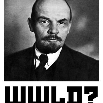 What Would Vladimir Lenin Do? Communism by MRedfern