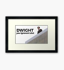 Dwight, You Ignorant Slut - The Office (U.S.) Framed Print
