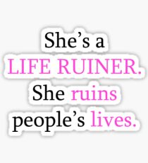 regina george is a life ruiner Sticker