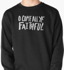 O Come All Ye Faithful II Pullover