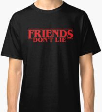 Friends Don't Lie - Stranger Things quote Classic T-Shirt