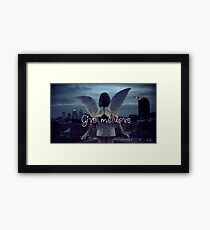 Give me love Framed Print
