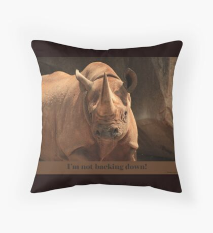 I'm not backing down! Throw Pillow