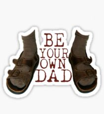 Be Your Own Dad Sticker