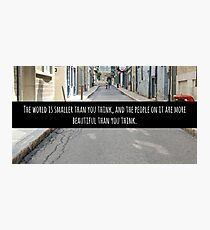 Small World Street Quote Photographic Print