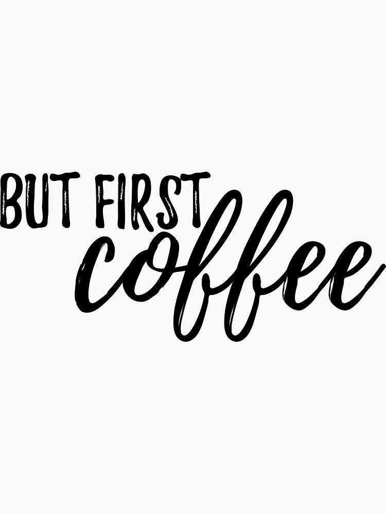 But First, COFFEE #trending by cadinera