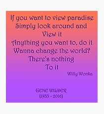If you want to view paradise - Gene Wilder Photographic Print