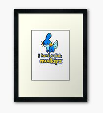 So I heard you like mudkips (I Herd U Liek Mudkipz) Framed Print