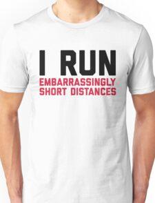 Run Short Distances Funny Quote Unisex T-Shirt