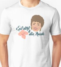 Eat Dirt and Die, Trash Unisex T-Shirt
