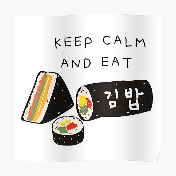 Keep calm and eat kimbap Poster