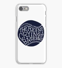 there's no crying in baseball iPhone Case/Skin
