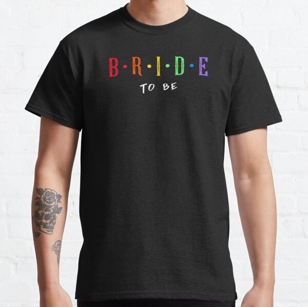 Queer Bride To Be Classic T-Shirt