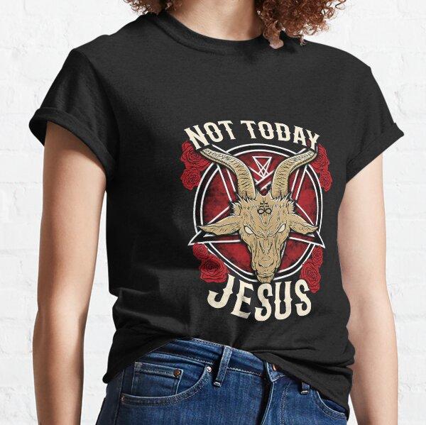Not Today Jesus Baphomet Satanic Goat Classic T-Shirt