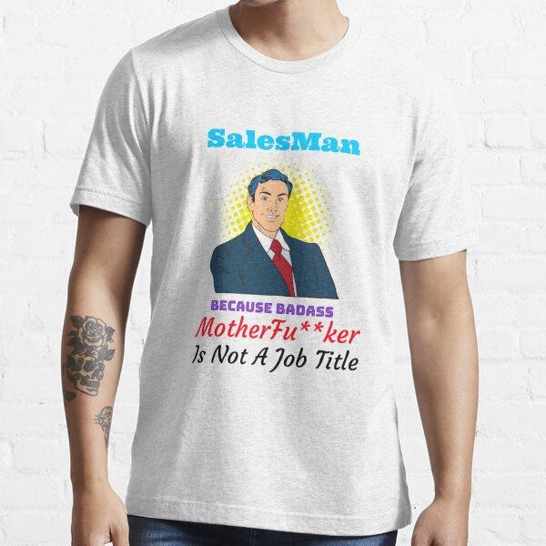 Badass Salesman Real Job Title Essential T-Shirt