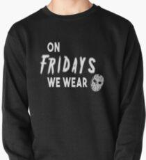 On Fridays We Wear Masks Pullover