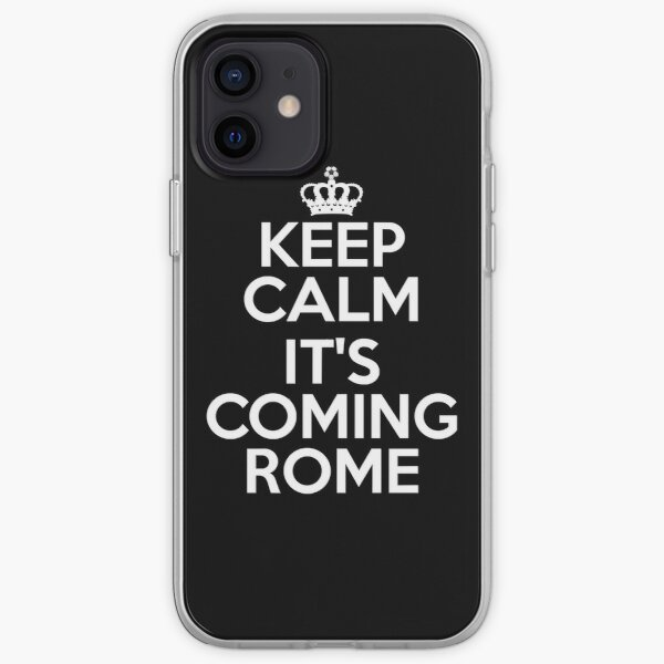 Keep Calm It's Coming Rome  iPhone Soft Case