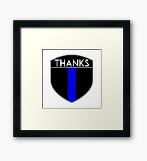 POLICE COPS THANKS THIN BLUE LINE SUPPORT CREST LAW ENFORCEMENT SHERIFF Framed Print
