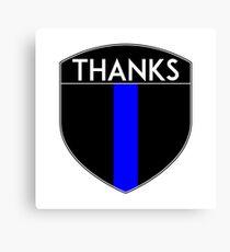 POLICE COPS THANKS THIN BLUE LINE SUPPORT CREST LAW ENFORCEMENT SHERIFF Canvas Print