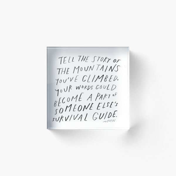 Your words could become a part of someone else's survival guide - original quote by Morgan Harper Nichols Acrylic Block