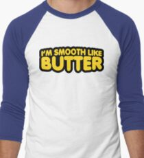 I'm Smooth Like Butter T-Shirt