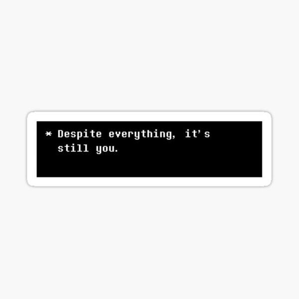 It's Still You Sticker