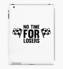 No time for losers funny cool champions and winners iPad Case/Skin